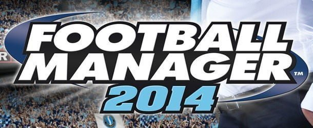 Football Manager 2014 Önsiparişte