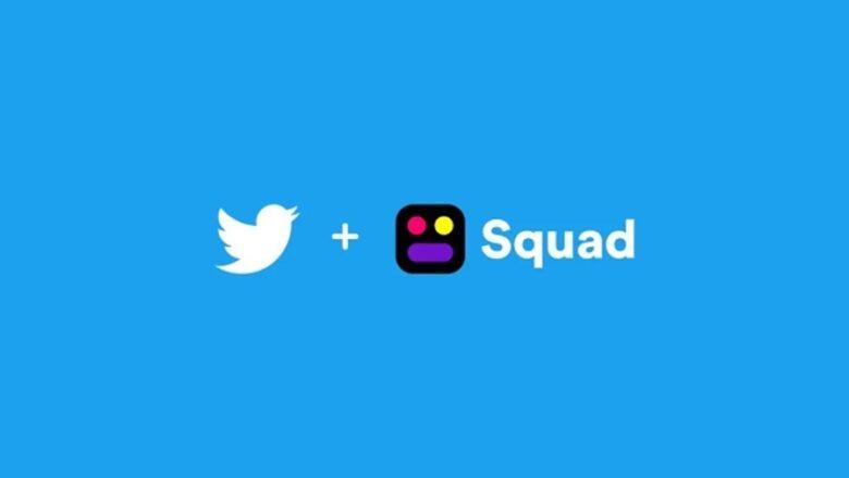 Twitter Görüntülü Sohbet Uygulaması Squad'ı Satın Aldı